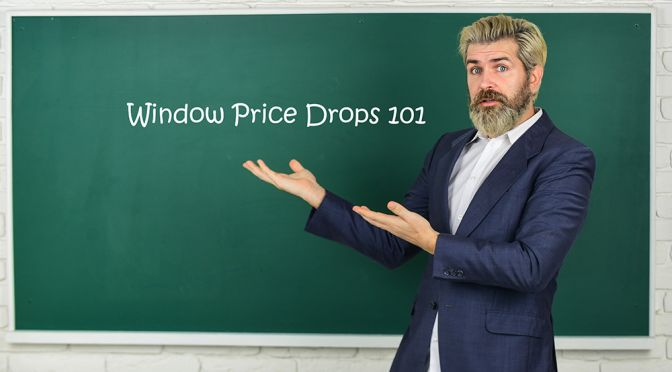 Price Drops 101: A Crash Course In Every  Window Salesman's Favorite Trick